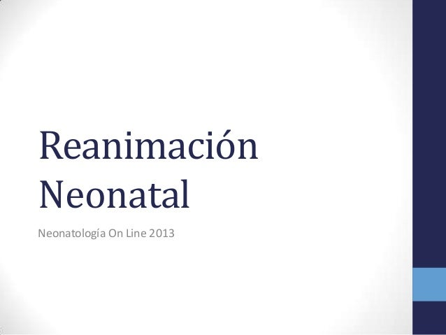 ReanimaciónNeonatalNeonatología On Line 2013