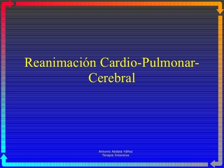 Reanimación Cardio-Pulmonar-Cerebral