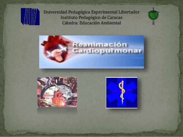 Universidad Pedagógica Experimental Libertador Instituto Pedagógico de Caracas Cátedra: Educación Ambiental