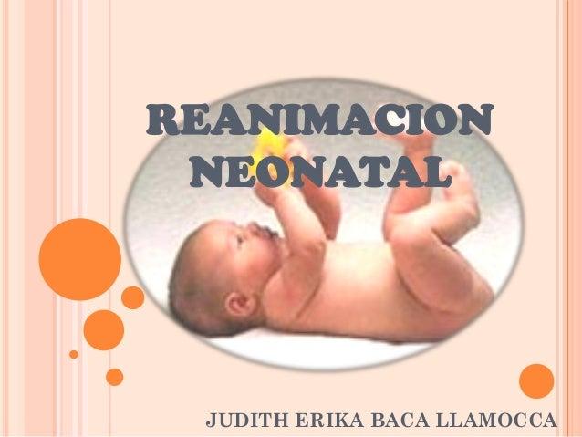 REANIMACION NEONATAL  JUDITH ERIKA BACA LLAMOCCA