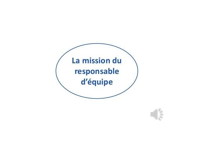 La mission duresponsabled'équipe