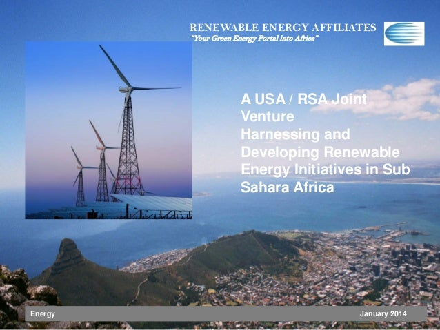 "RENEWABLE ENERGY AFFILIATES ""Your Green Energy Portal into Africa""  A USA / RSA Joint Venture Harnessing and Developing Re..."