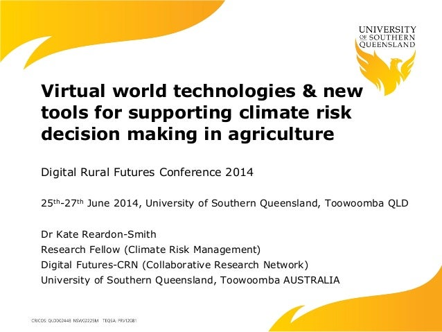 Virtual world technologies & new tools for supporting climate risk decision making in agriculture Digital Rural Futures Co...