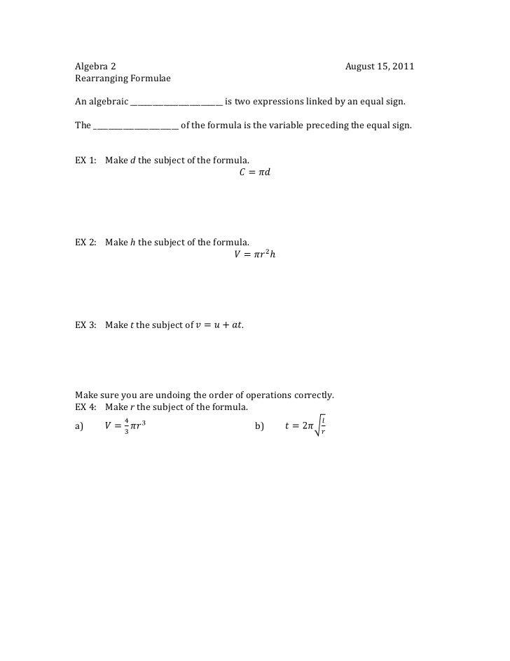 Algebra 2August 15, 2011<br />Rearranging Formulae<br />An algebraic _________________________ is two expressions linked b...