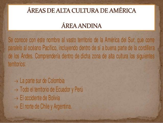 Se conoce con este nombre al vasto territorio de la América del Sur, que corre paralelo al océano Pacífico, incluyendo den...