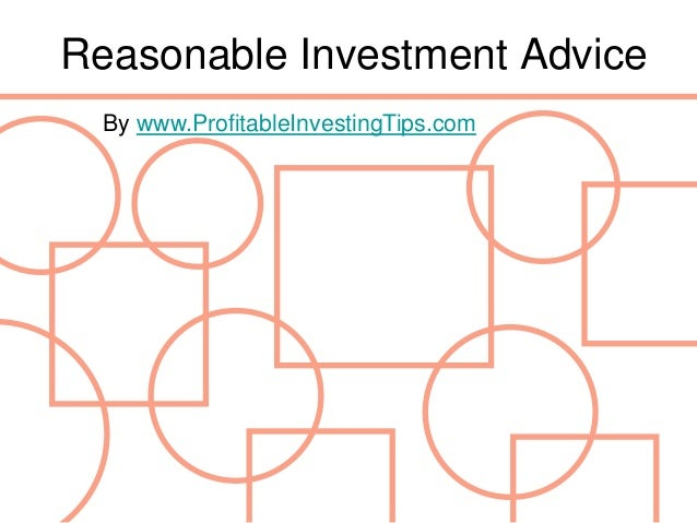 Reasonable Investment Advice