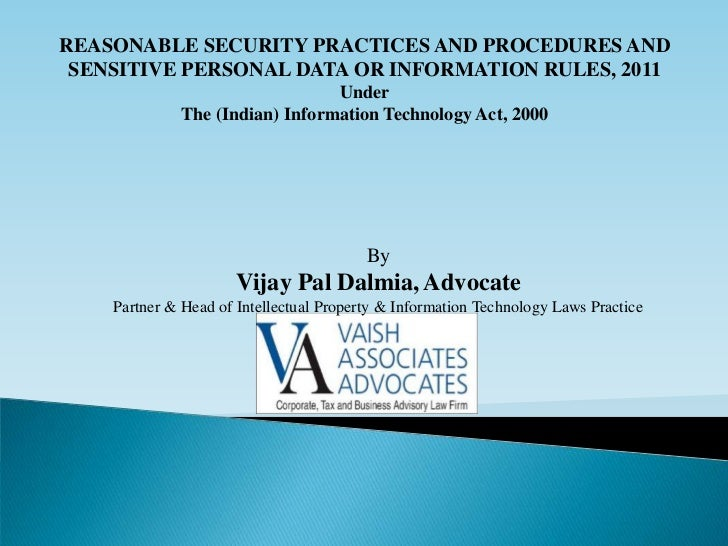 REASONABLE SECURITY PRACTICES AND PROCEDURES AND SENSITIVE PERSONAL DATA OR INFORMATION RULES, 2011                       ...