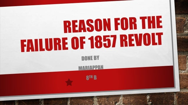 reason for the failure of 1857 revolt