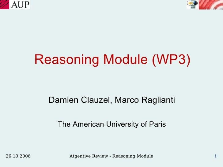 Reasoning Module (WP3)                 Damien Clauzel, Marco Raglianti                   The American University of Paris ...