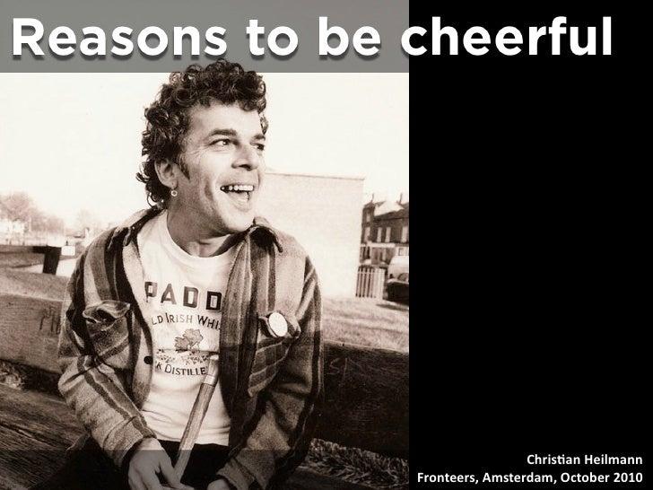 Reasons to be cheerful - Fronteers 2010