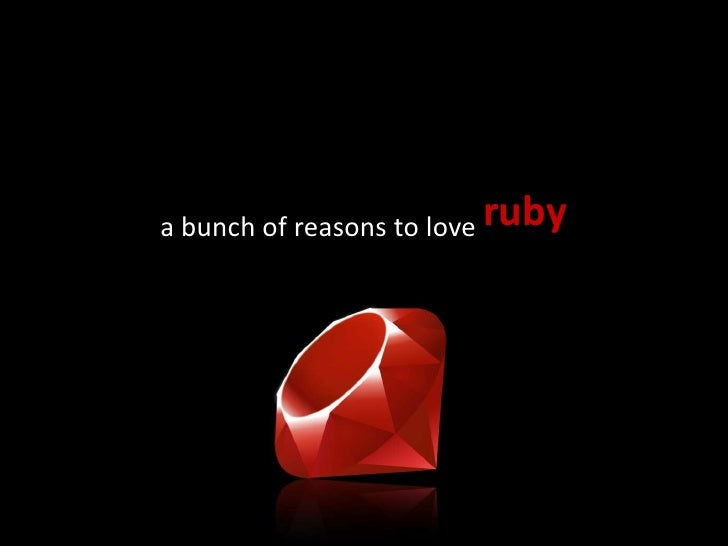 a bunch of reasons to love ruby<br />