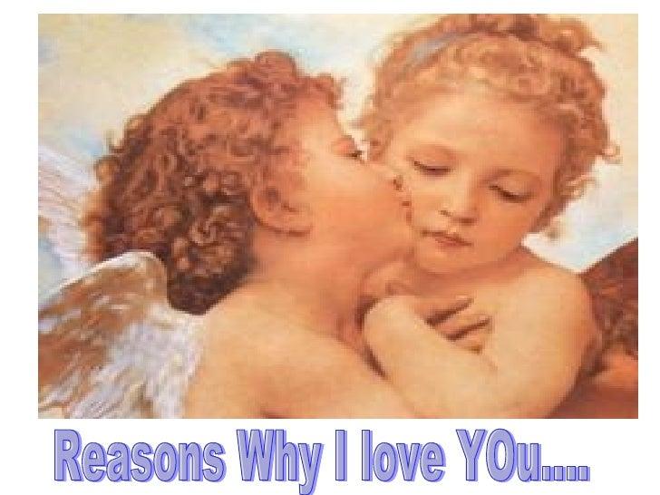 Reasons Why I love YOu....