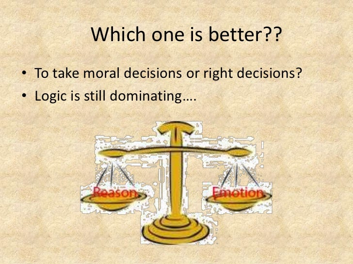 Are reason and emotion equally necessary in justifying moral decisions?