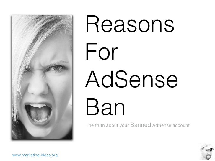 Reasons For AdSense Ban - The truth about your banned AdSense account