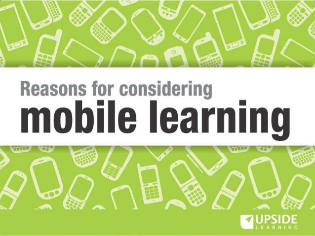 Reasons For Considering Mobile Learning