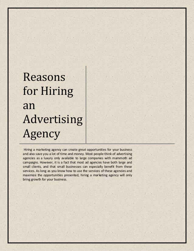 Reasons for Hiring an Advertising Agency Hiring a marketing agency can create great opportunities for your business and al...