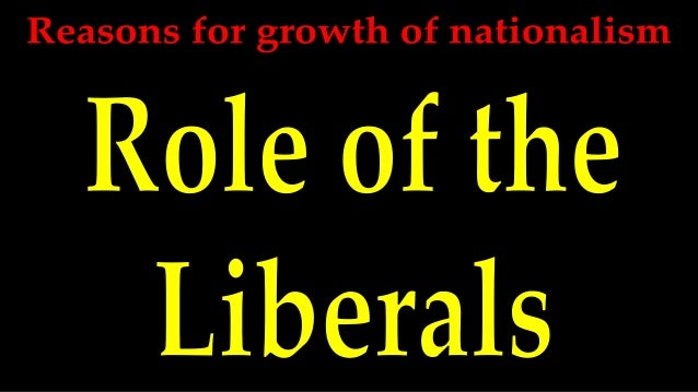 Reasons for the growth of nationalism   liberals
