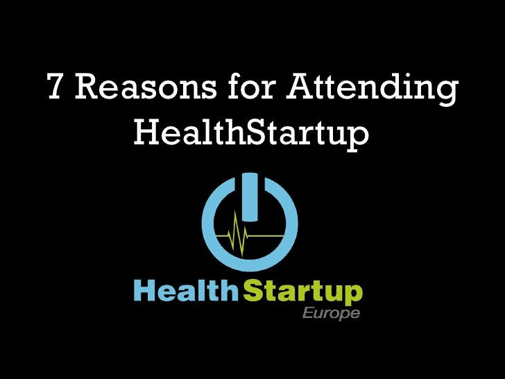 7 reasons for attending HealthStartup