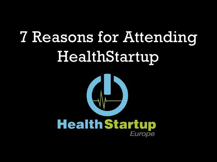 7 reasons for attending HealthStartup