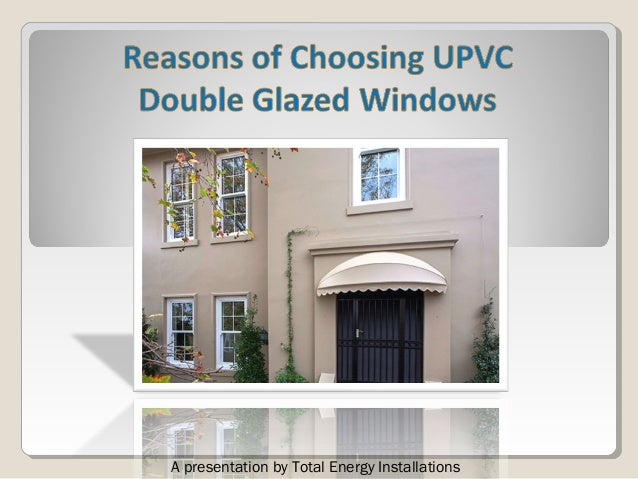Reasons of choosing double glazed windows
