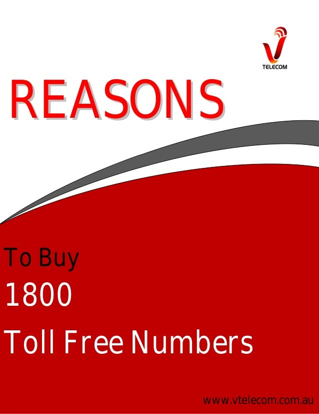 REASONS To Buy  1800 Toll Free Numbers www.vtelecom.com.au