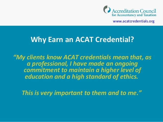 """Why Earn an ACAT Credential? """"My clients know ACAT credentials mean that, as a professional, I have made an ongoing commit..."""
