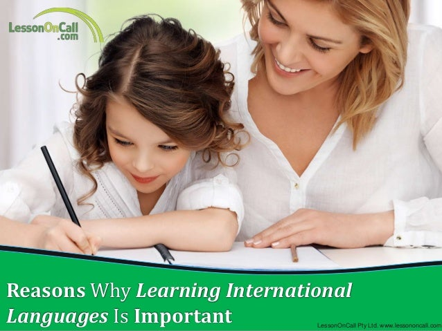 Reasons Why Learning International Languages Is Important  LessonOnCall Pty Ltd. www.lessononcall.com