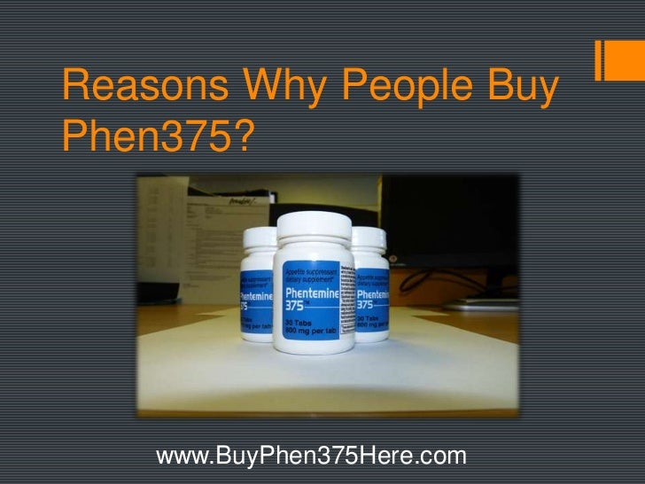 Reasons Why People Buy Phen375?<br />www.BuyPhen375Here.com<br />