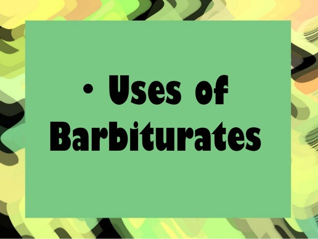 medical functions of barbiturates Barbiturates are a group of this is because women are generally more likely to seek medical help and a general hindering of one's ability to function.