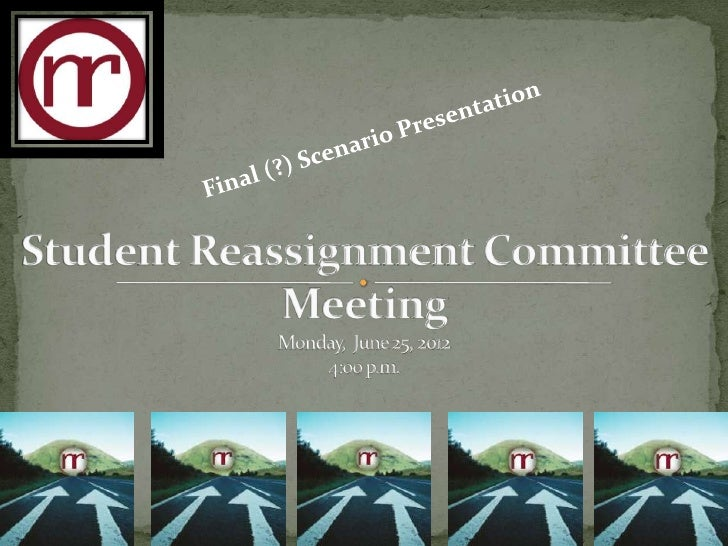 Reassignment Committee Meeting   June 25, 2012