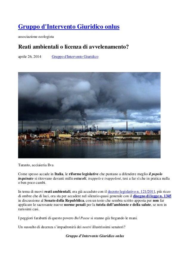Gruppo d'Intervento Giuridico onlus associazione ecologista Reati ambientali o licenza di avvelenamento? aprile 26, 2014 G...