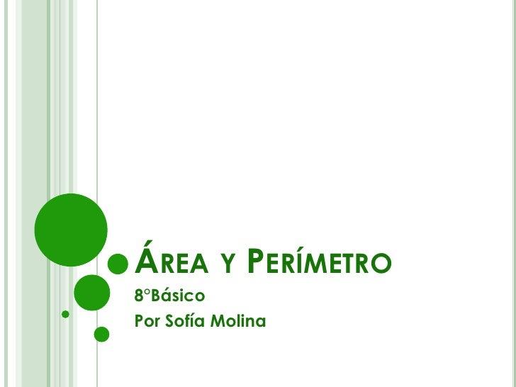 ÁREA Y PERÍMETRO8°BásicoPor Sofía Molina