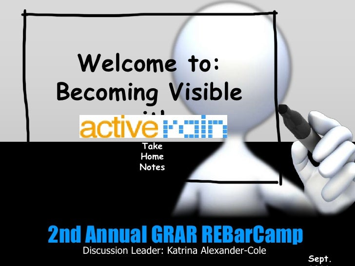 Welcome to:<br />Becoming Visible with<br />Take Home Notes<br />Welcome to:<br />Becoming Visible with<br />Sept.  2011<b...
