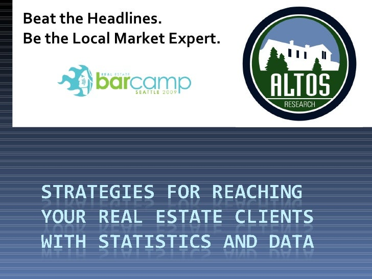 Beat the Headlines. Be the Local Market Expert.
