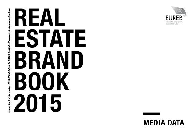 REAL ESTATE BRAND BOOK 2015 Issue:No.2//November2014//PublishedbyEUREBInstitute//www.realestatebrandbook.eu MEDIA DATA