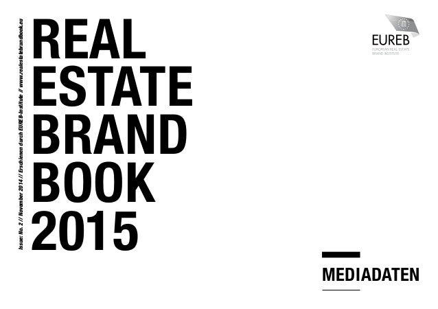 REAL ESTATE BRAND BOOK 2015 Issue:No.2//November2014//ErschienendurchEUREB-Institute//www.realestatebrandbook.eu MEDIADATEN