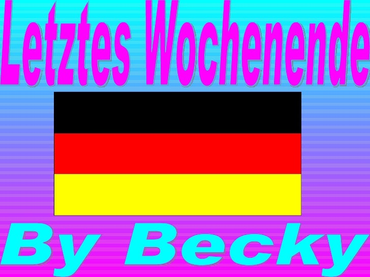 Letztes Wochenende By Becky