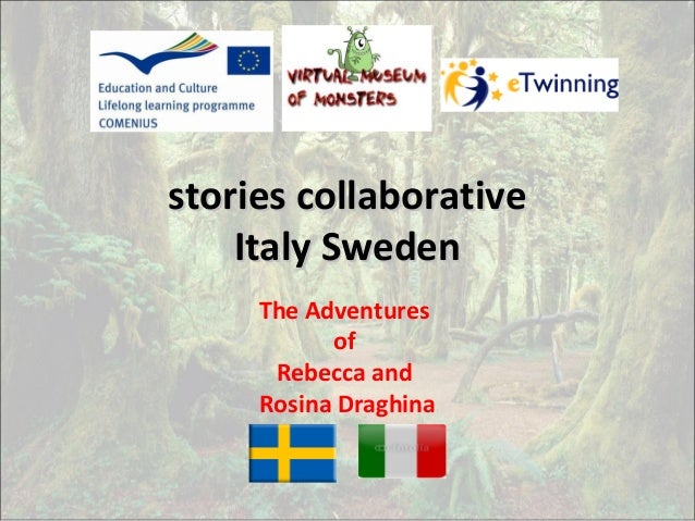 stories collaborativestories collaborativeItaly SwedenItaly SwedenThe AdventuresofRebecca andRosina Draghina