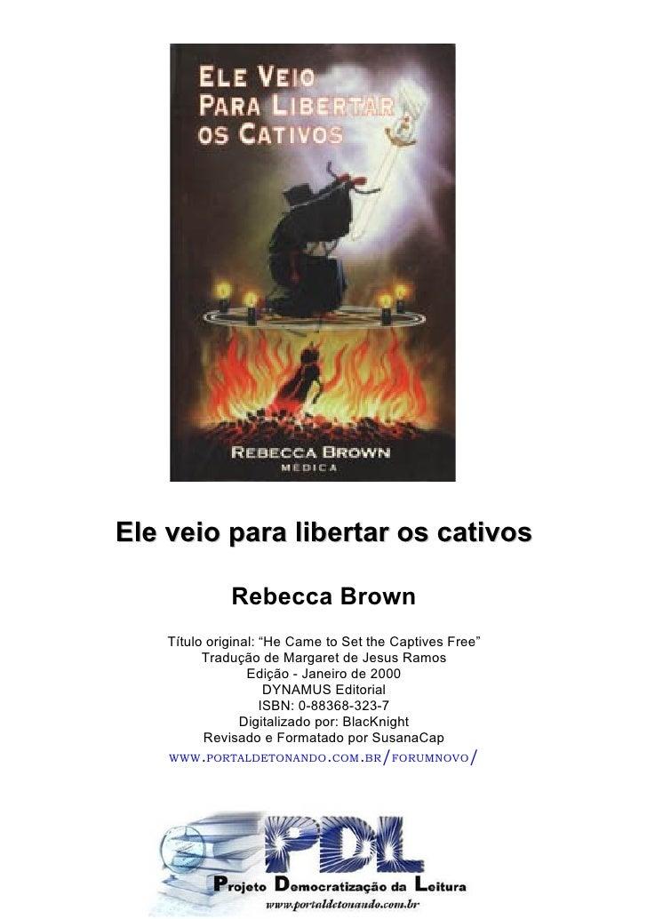 Rebecca brown -Ele veio para libertar os cativos
