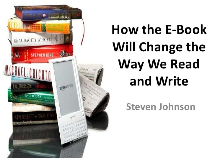 How the E-Book Will Change the Way We Read and Write<br />Steven Johnson<br />