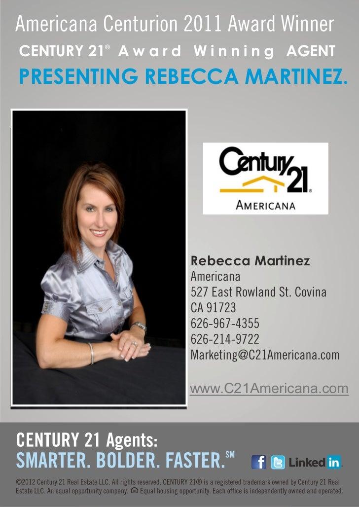 CENTURY 21® A w a r d W i n n i n g AGENTPRESENTING REBECCA MARTINEZ.                      Rebecca Martinez               ...