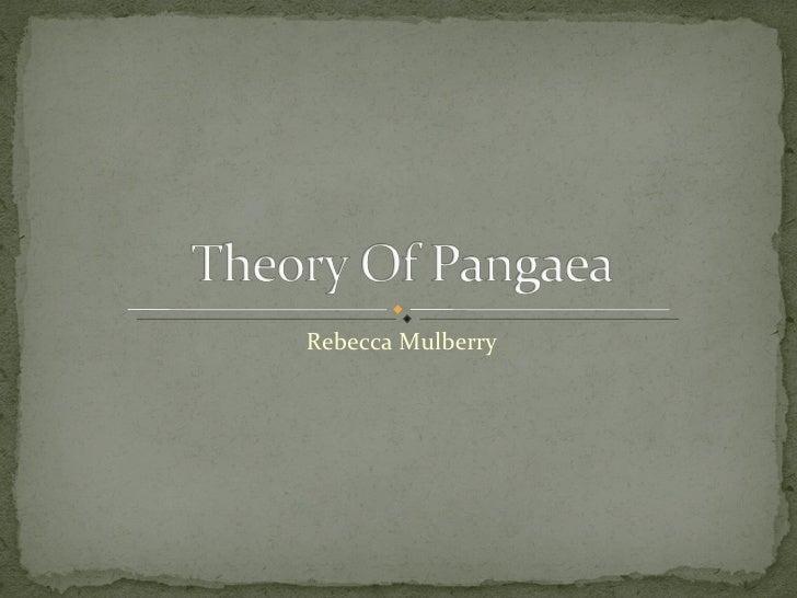 The Theory of Pangaea, by : Rebecca