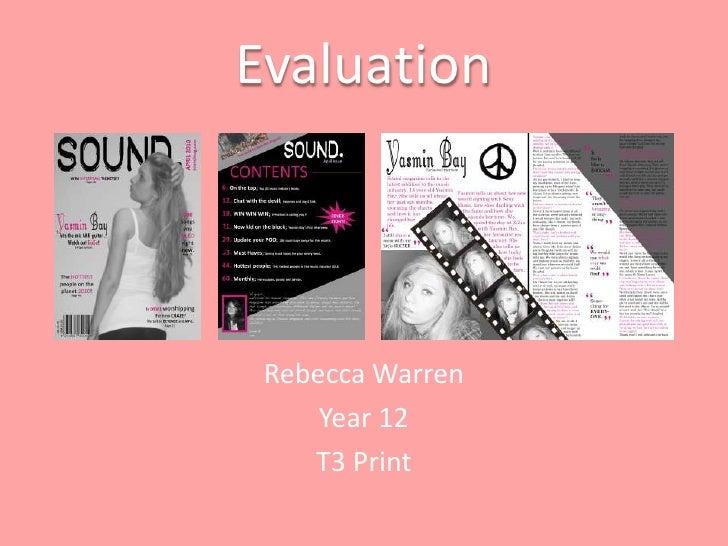 Evaluation<br />Rebecca Warren <br />Year 12<br />T3 Print<br />