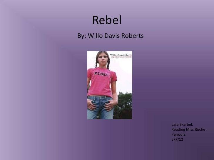 RebelBy: Willo Davis Roberts                          Lara Skarbek                          Reading Miss Roche            ...