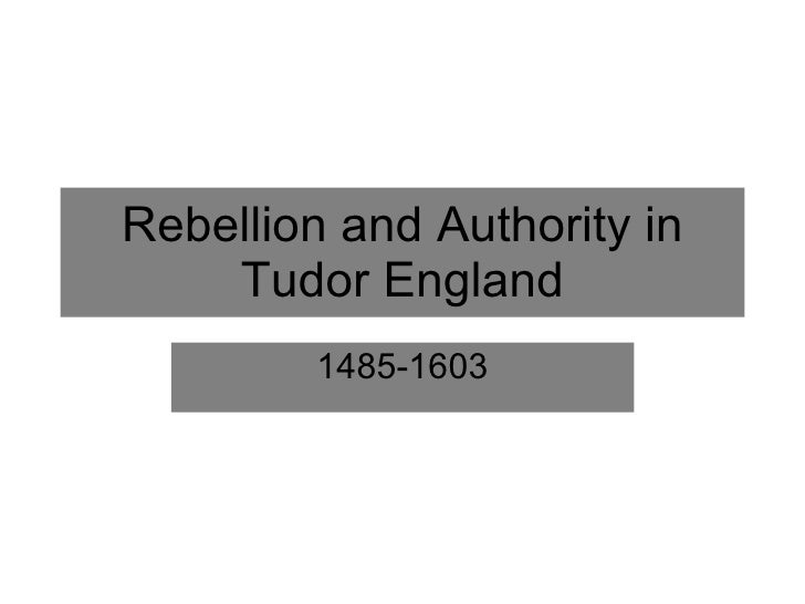 A2 Rebellion and authority in tudor england ppt intor