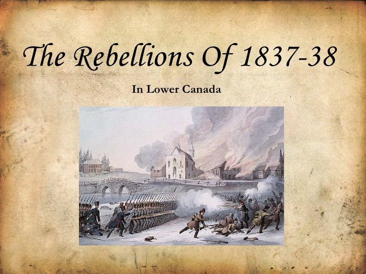 The Rebellions Of 1837-38 In Lower Canada