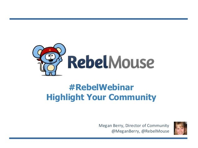 Rebel Webinar: Highlight Your Community with RebelMouse