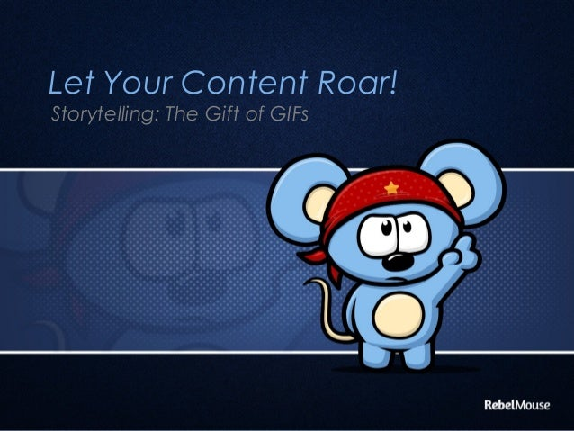 Let Your Content Roar! Storytelling: The Gift of GIFs