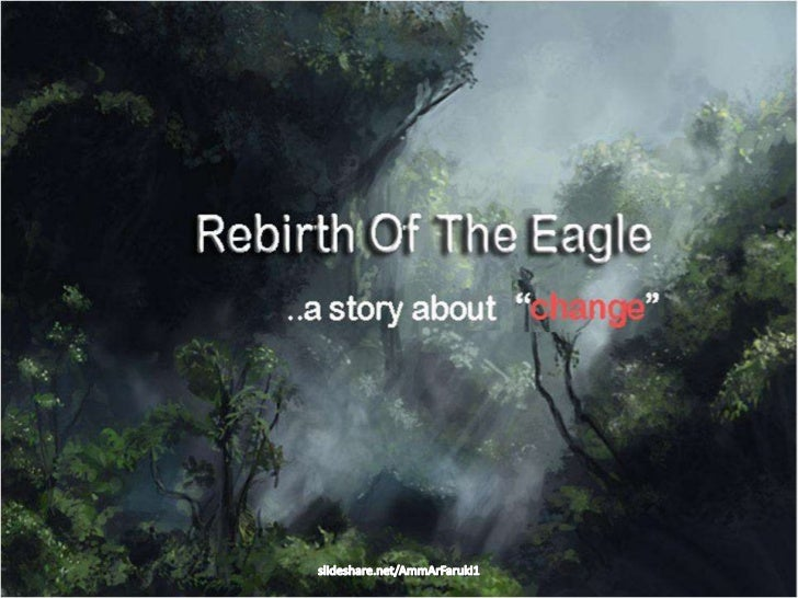 "Rebirth of The Eagle - Story about ""Change"""