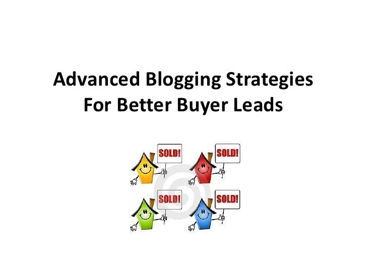 Advanced Blogging Strategies   For Better Buyer Leads